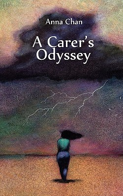A Carer's Odyssey - Anna Chan