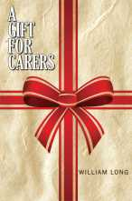 A Gift for Carers - William Long