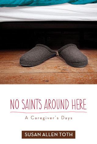 No Saints Around Here A Caregiver's Days