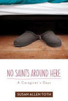 No Saints Around Here A Caregiver's Days