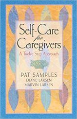 Self-Care for Caregivers A Twelve Step Approach