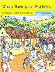 Where There is No Psychiatrist A Mental Health Care Manual